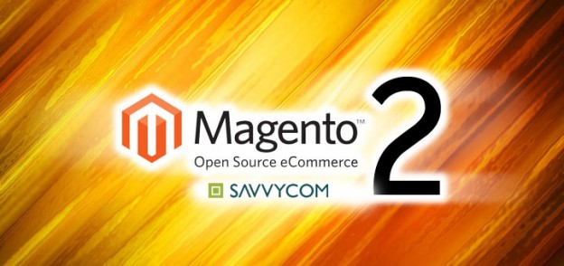 Magento 2.0, version 2, Magento Development, savvycom