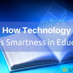 How Technology Drives Smartness in Education