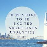 Top 10 Reasons to be Excited about Data Analytics in 2017