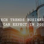 Top 5 Tech Trends can Impact Business in 2017