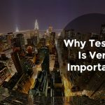 Why Testing is very Important?