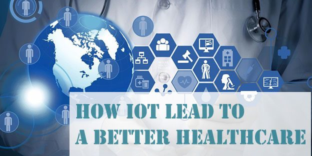 How IoT lead to a better healthcare