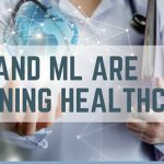 How AI and ML are Redesigning Healthcare