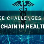 Blockchain Faces Three Challenges in Healthcare