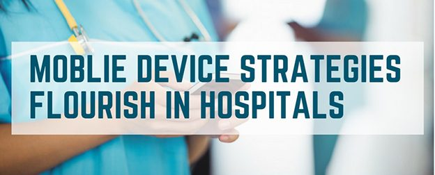 moblie-device-strategies-flourish-in-hospitals-1