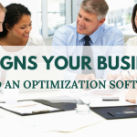 10 Signs Your Business Needs an Optimization Software