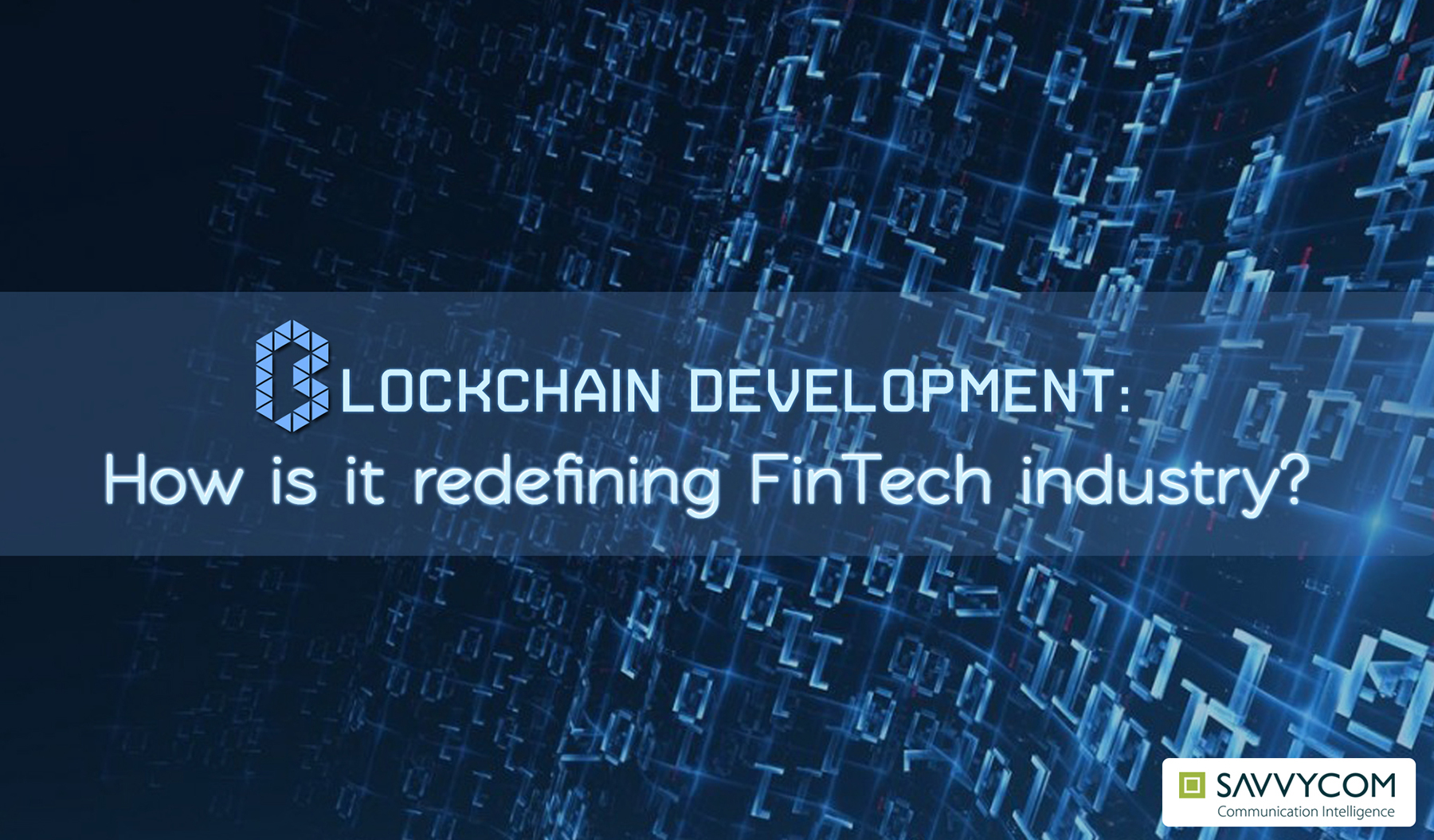 blockchain development, blockchain technology, blockchain and fintech, blockchain and cryptocurrency