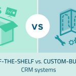 Comparison between off-the-shelf and custom-build CRM systems