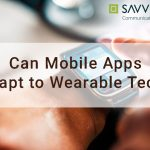 Can Mobile Apps Adapt to Wearable Tech?