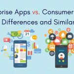 Enterprise Apps vs Consumer Apps Comparision