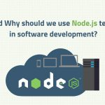 When and Why should we use Node.js technology in software development?