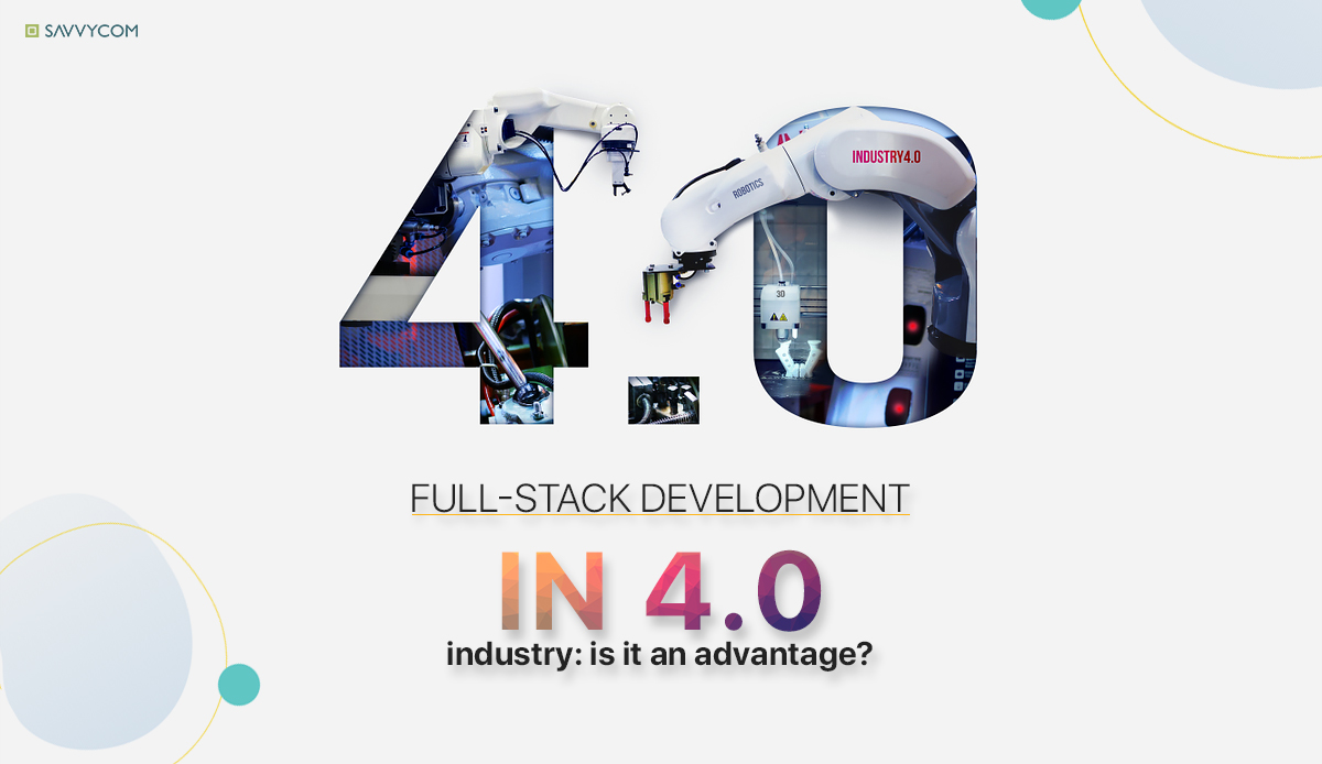 full-stack development advantage in 4.0