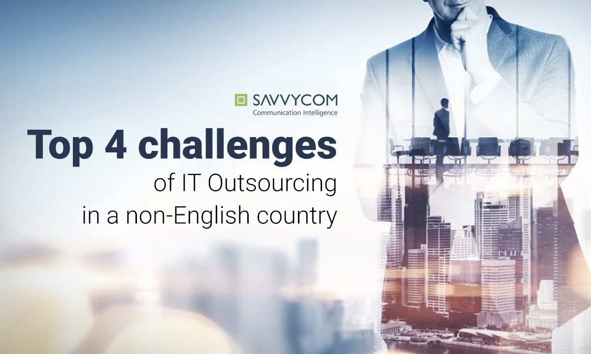 Top 4 challenges of IT Outsourcing to a non-English country