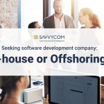 Seeking software development company: In-house or Offshoring?